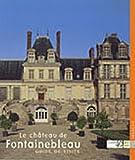 echange, troc Annick Notter - Le château de Fontainebleau : Guide de visite