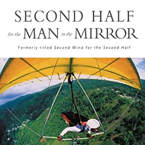 Second Half for the Man in the Mirror: How to Find God's Will for the Rest of Your Journey | [Patrick M Morley]