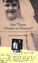 Are There Closets in Heaven?; A Catholic Father and Lesbian Daughter Share their Story