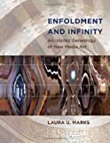 Enfoldment and Infinity: An Islamic Genealogy of New Media Art (Leonardo Book Series)