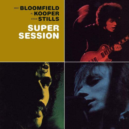 Super Session by Al Kooper,&#32;Mike Bloomfield and Stephen Stills