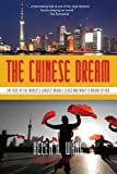 The Chinese Dream: The Rise of the Worlds Largest Middle Class and What It Means to You