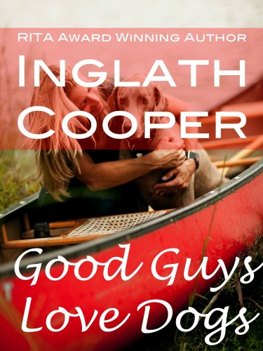 <strong>In The Mood For A Good Romance? <em>Good Guys Love Dogs</em> by Inglath Cooper is Featured in Today's Romance of The Week Free Excerpt - 12/13 Rave Reviews & Just $2.99</strong>