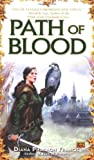 Path of Blood (Path of Fate) (0451460820) by Francis, Diana Pharaoh
