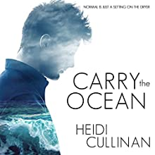 Carry the Ocean: The Roosevelt, Book 1 Audiobook by Heidi Cullinan Narrated by Iggy Toma