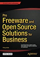 Pro Freeware and Open Source Solutions for Business Front Cover