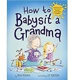 How to Babysit a Grandma (Hardback) - Common