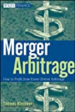 Merger Arbitrage: How to Profit from Event-Driven Arbitrage