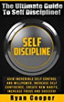 Self Discipline: The Ultimate Guide T...