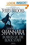Bearers Of The Black Staff: Legends of Shannara: Book One
