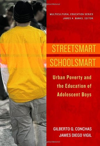 Streetsmart Schoolsmart: Urban Poverty and the Education of Adolescent Boys (Multicultural Education) (Multicultural Education Series)