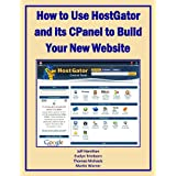 How to Use HostGator and Its CPanel to Build Your New Website (Business Matters)