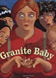 Granite Baby (0374327610) by Lynne Bertrand