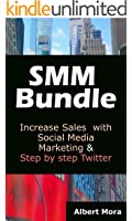 SMM Bundle: Increase Sales with Social Media Marketing & Step by step Twitter (English Edition)
