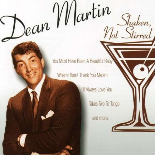 DEAN MARTIN - Shaken, Not Stirred - Zortam Music