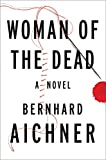 Woman of the Dead: A Novel