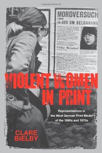 Violent Women in Print (Studies in German Literature Linguistics and Culture)