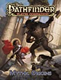 Pathfinder Player Companion: Mythic Origins by Baker, Dennis, Minchin, Philip, Taylor, Russ (2013) Paperback