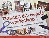 echange, troc Jean-Michel Moutot, David Autissier - Passez en mode workshop!: 50 ateliers pour améliorer la performance de votre équipe