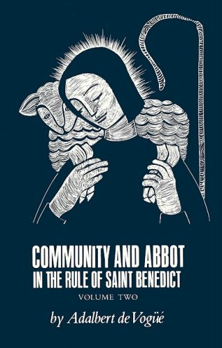 Community and Abbot in the Rule of st Benedict (Cistercian Studies Series), ADALBERT DE VOGUE