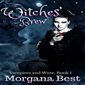 Witches' Brew: Vampires and Wine, Book 1 | Morgana Best
