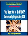 Community Organizing 101 (The Activist's Guide to Changing the World for VISTA Volunteers)