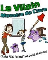 Le Vilain Monstre de Clara - Livre Illustr� pour Enfants