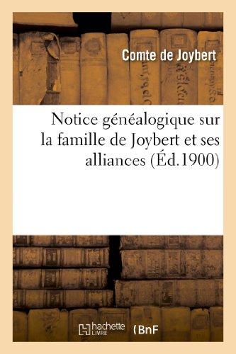 Notice généalogique sur la famille de Joybert et ses alliances