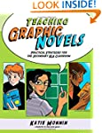 Teaching Graphic Novels: Practical St...