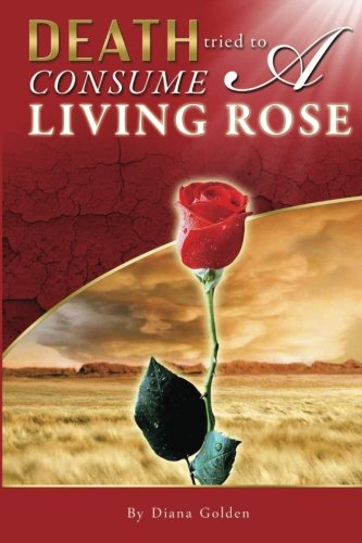 Death Tried to Consume a Living Rose PDF