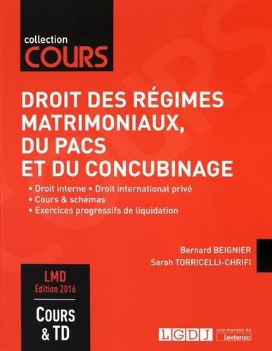 Droit des régimes matrimoniaux, du Pacs et du concubinage : Droit interne, Droit international privé, Cours & schémas, Exercices progressifs de liquidation