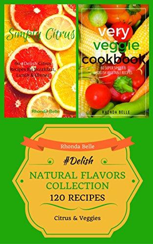 natural-flavors-collection-citrus-veggie-120-delish-recipes
