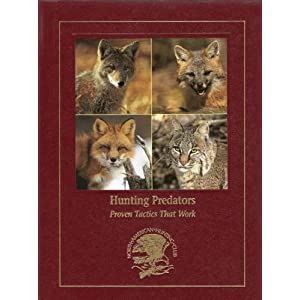 Hunting predators: Proven tactics that work (Hunting wisdom library) Gordy Krahn