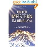 Unter Meistern im Himalaya - Autobiographie