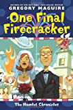 One Final Firecracker (The Hamlet Chronicles) (0060852844) by Maguire, Gregory