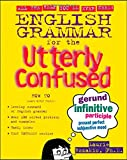 English Grammar for the Utterly Confused (Utterly Confused Series) (0071399224) by Rozakis, Laurie