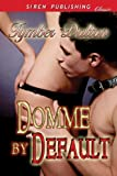 Domme by Default (Siren Publishing Classic)