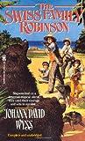The Swiss Family Robinson (Tor Classics)