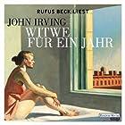 Witwe für ein Jahr (       ungekürzt) von John Irving Gesprochen von: Rufus Beck