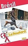 Guide du Routard Brésil 2015