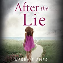 After the Lie Audiobook by Kerry Fisher Narrated by Emma Spurgin-Hussey