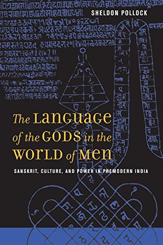 Language of the Gods in the World of Men: Sanskrit, Culture, and Power in Premodern India