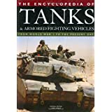 The Encyclopedia of Tanks and Armored Fighting Vehicles: From World War I to the Present Day