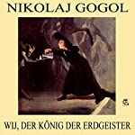 Wij, der König der Erdgeister | Nikolaj Gogol