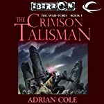 The Crimson Talisman: Eberron: War-Torn, Book 1 (       UNABRIDGED) by Adrian Cole Narrated by Fleet Cooper