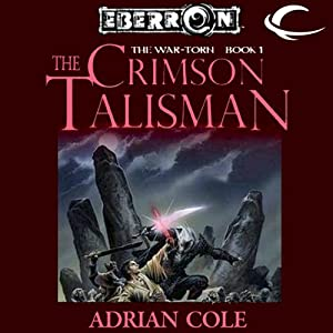 The Crimson Talisman: Eberron: War-Torn, Book 1 | [Adrian Cole]