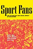 Sport Fans: The Psychology and Social Impact of Spectators