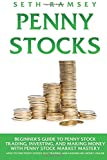 img - for Penny Stocks: Beginner's Guide to Penny Stock Trading, Investing, and Making Money with Penny Stock Market Mastery; How to Find Penny Stocks, Day Trading, and Earning Big Money Online book / textbook / text book