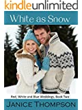 White as Snow (Red, White and Blue Weddings Book 2)
