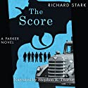 The Score (       UNABRIDGED) by Richard Stark Narrated by Stephen R. Thorne